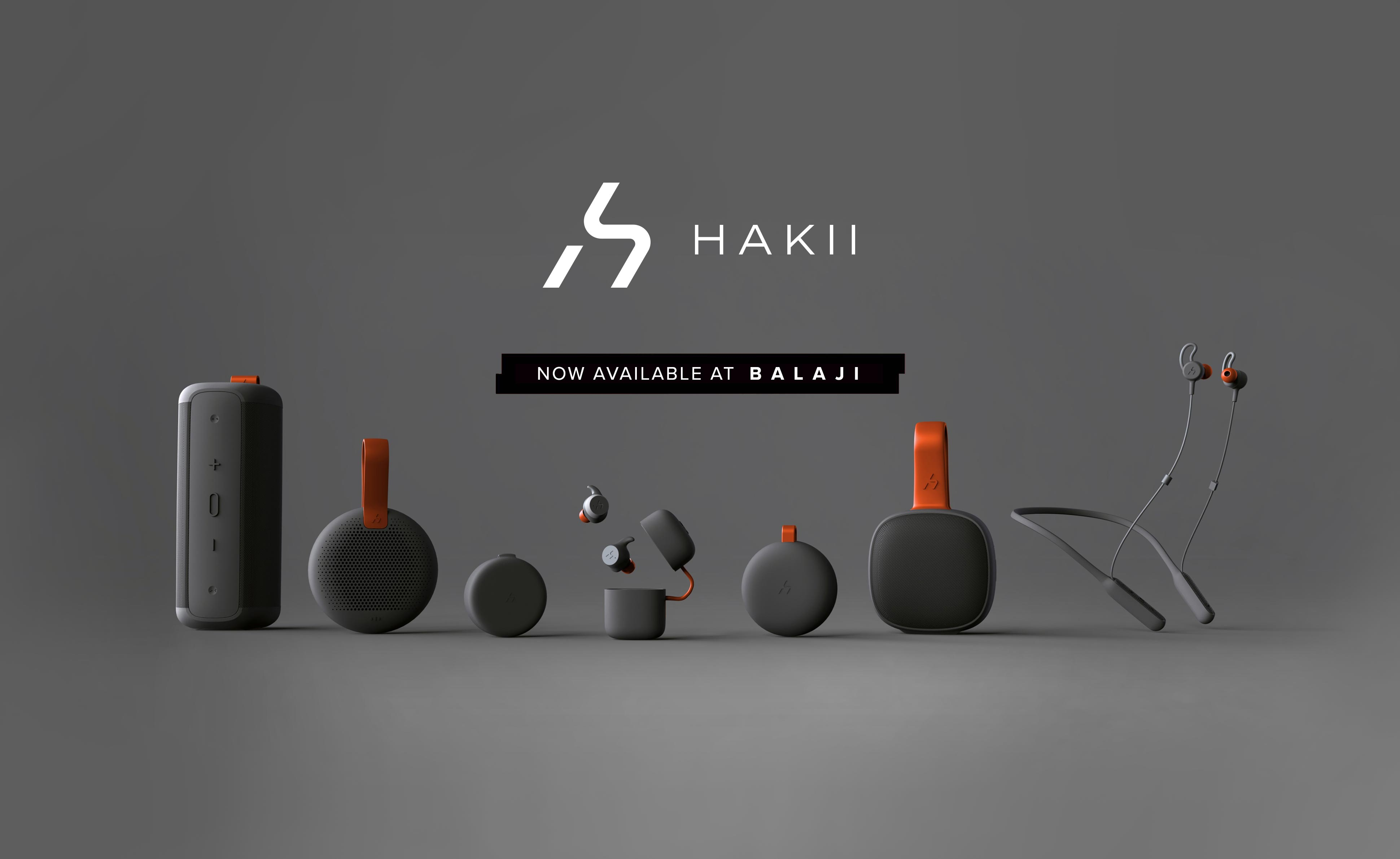 HAKII True Wireless Speakers and Headphones Now Available at BALAJI