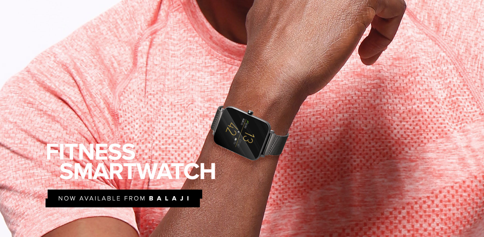 fitness tracker and smartwatch Now Available at BALAJI